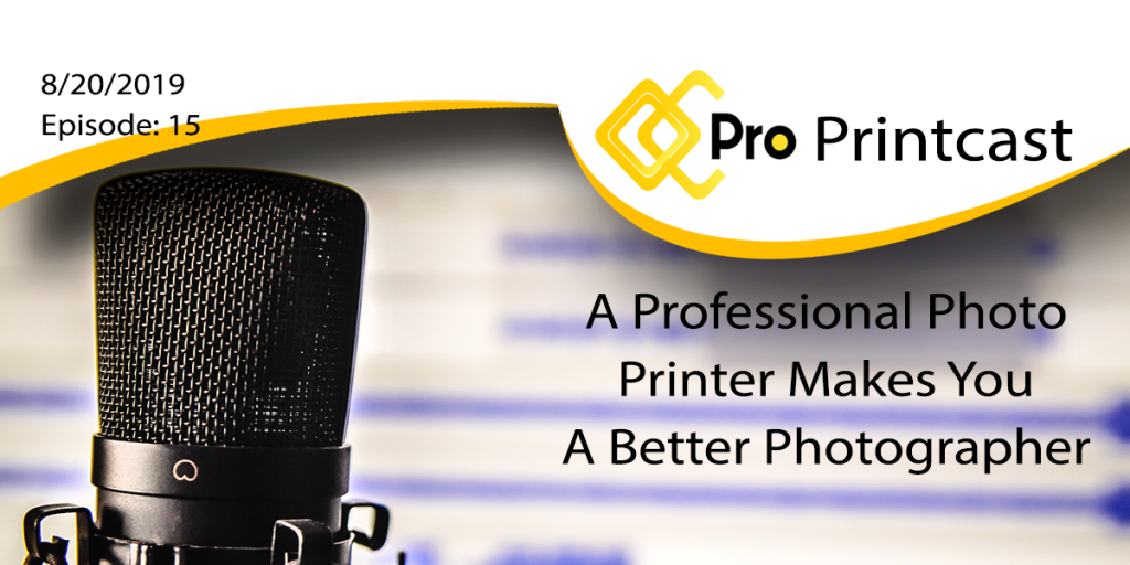 Having A Pro Photo Printer Makes You A Better Photographer
